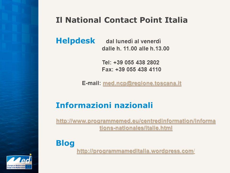 Il National Contact Point Italia Helpdesk dal lunedì al venerdì dalle h. 11.00 alle h.13.00 Tel: +39 055 438 2802 Fax: +39 055 438 4110 med.ncp@region