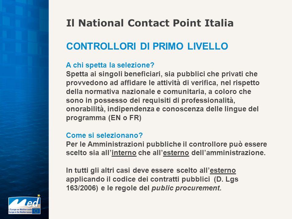 Il National Contact Point Italia CONTROLLORI DI PRIMO LIVELLO A chi spetta la selezione? Spetta ai singoli beneficiari, sia pubblici che privati che p