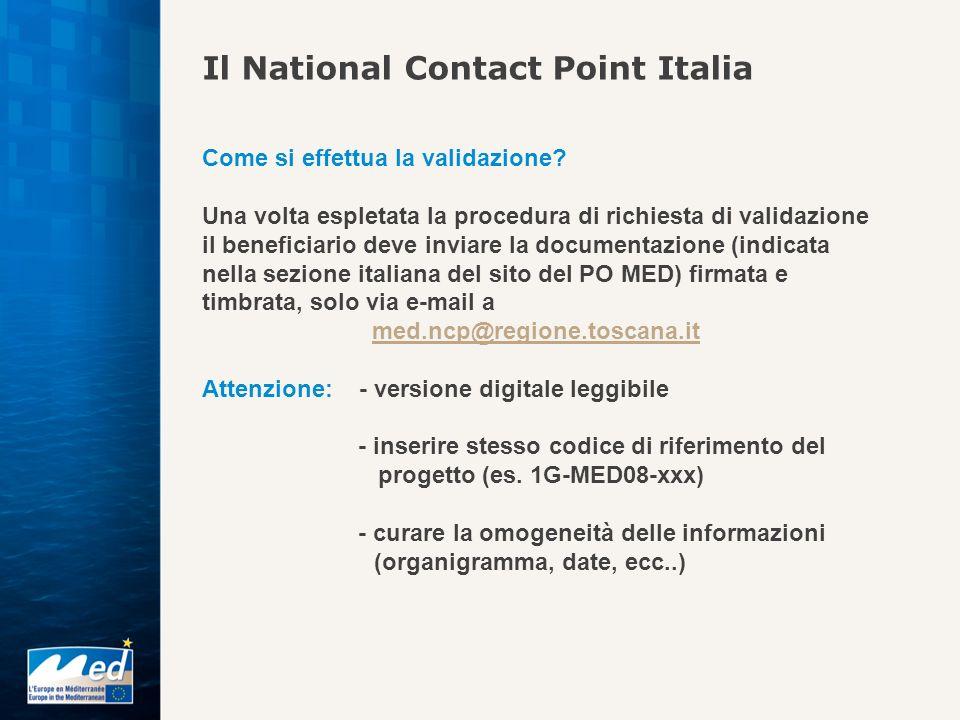 Il National Contact Point Italia Come si effettua la validazione? Una volta espletata la procedura di richiesta di validazione il beneficiario deve in