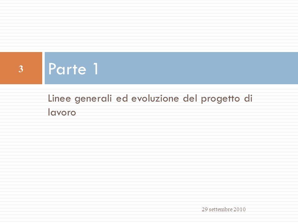 Linee generali ed evoluzione del progetto di lavoro Parte 1 29 settembre 2010 3