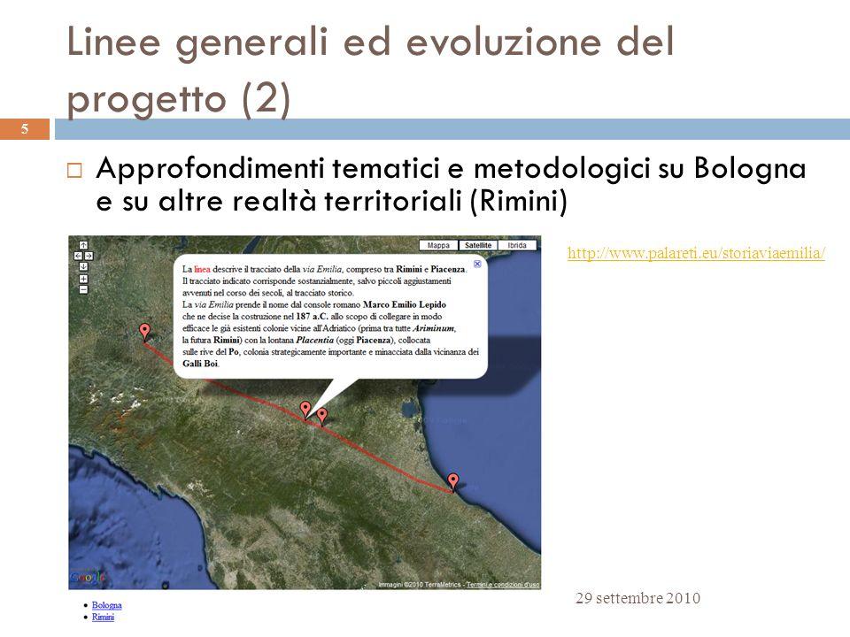 Linee generali ed evoluzione del progetto (2) 29 settembre 2010 5 Approfondimenti tematici e metodologici su Bologna e su altre realtà territoriali (R