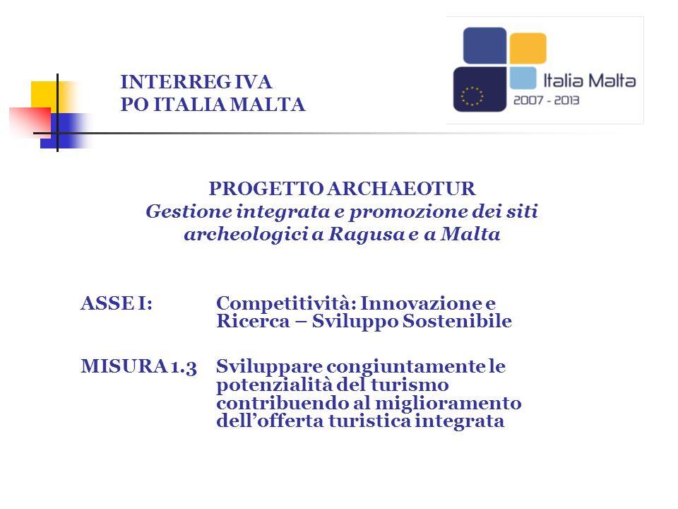 ASSE I: Competitività: Innovazione e Ricerca – Sviluppo Sostenibile MISURA 1.3 Sviluppare congiuntamente le potenzialità del turismo contribuendo al m