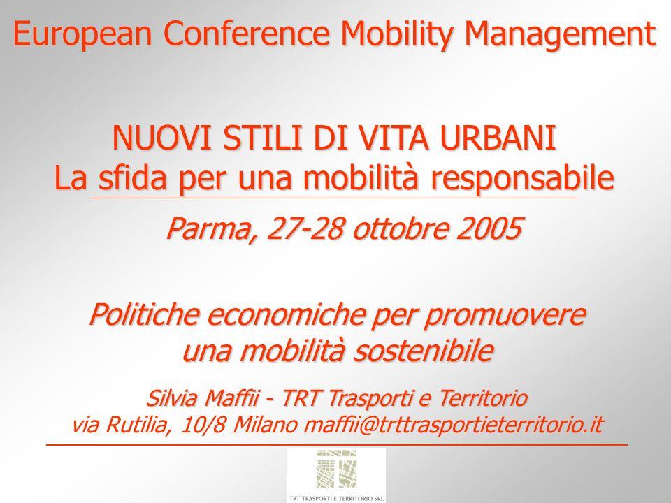 NUOVI STILI DI VITA URBANI La sfida per una mobilità responsabile Parma, 27-28 ottobre 2005 Silvia Maffii - TRT Trasporti e Territorio via Rutilia, 10