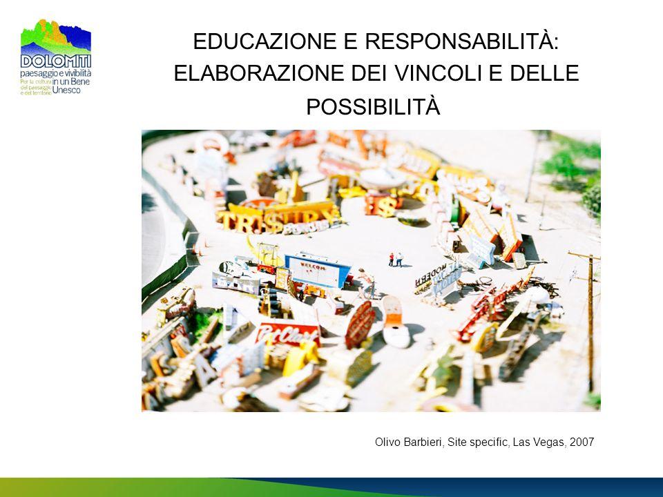 EDUCAZIONE E RESPONSABILITÀ: ELABORAZIONE DEI VINCOLI E DELLE POSSIBILITÀ Olivo Barbieri, Site specific, Las Vegas, 2007