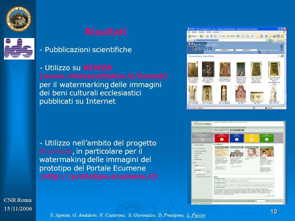 10 CNR Roma 15 /11/2006 Risultati - Pubblicazioni scientifiche - Utilizzo su BEWEB (www.chiesacattolica.it/beweb) per il watermarking delle immagini d