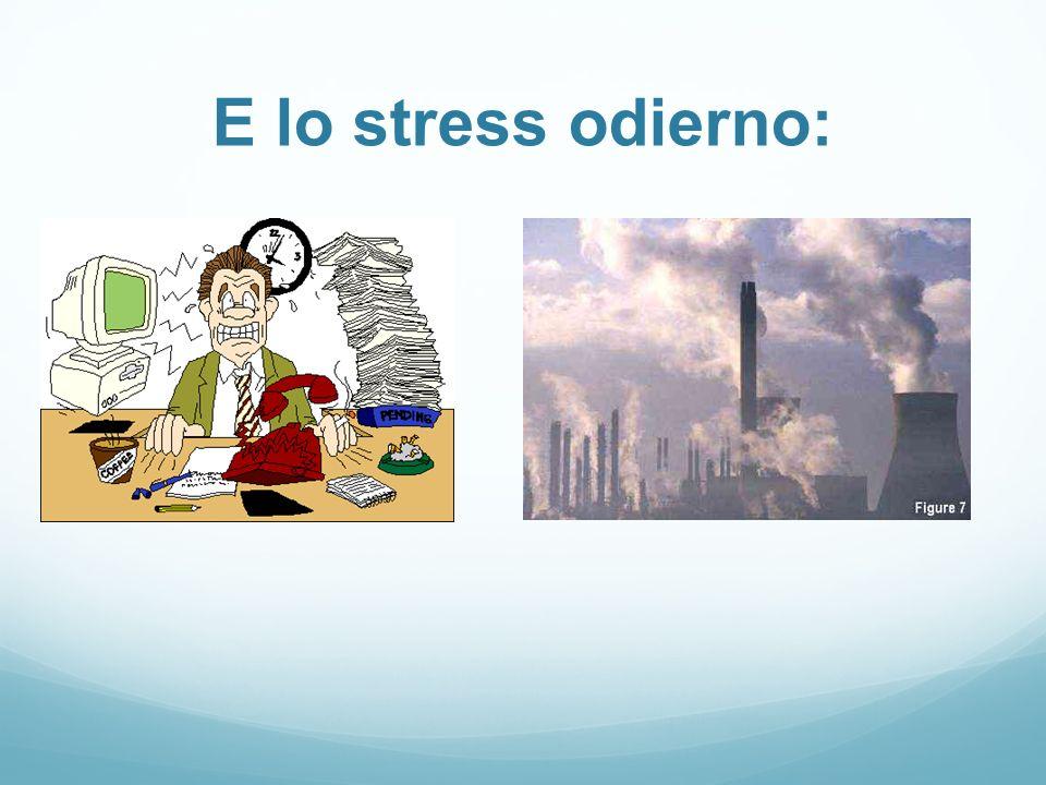 E lo stress odierno: