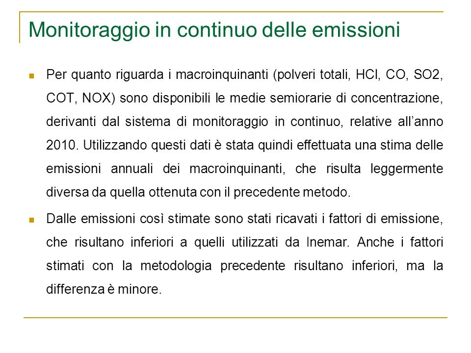 Monitoraggio in continuo delle emissioni Per quanto riguarda i macroinquinanti (polveri totali, HCl, CO, SO2, COT, NOX) sono disponibili le medie semi