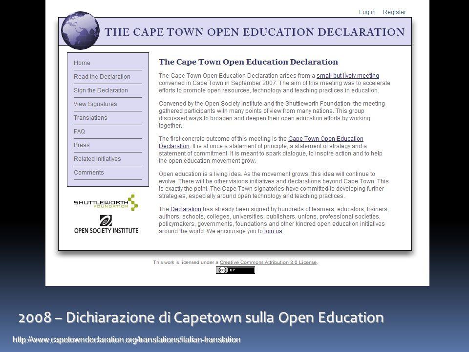 2008 – Dichiarazione di Capetown sulla Open Education http://www.capetowndeclaration.org/translations/italian-translation