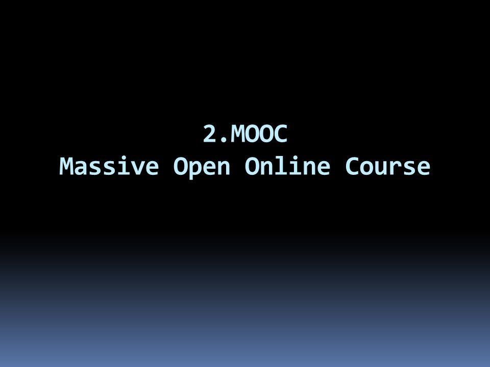 2.MOOC Massive Open Online Course