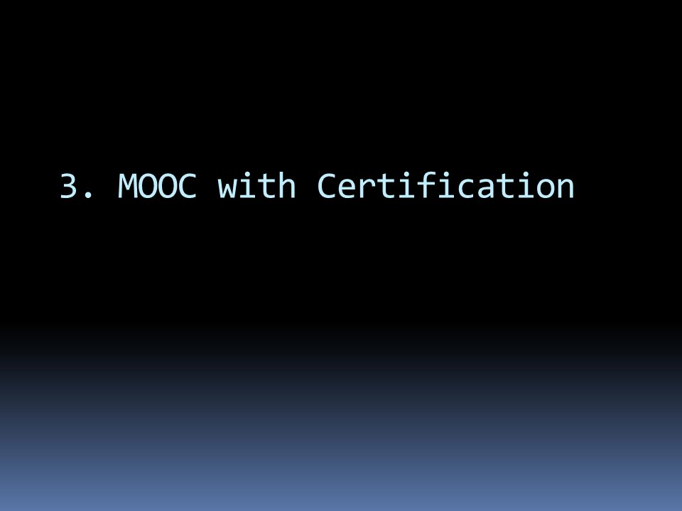 3. MOOC with Certification