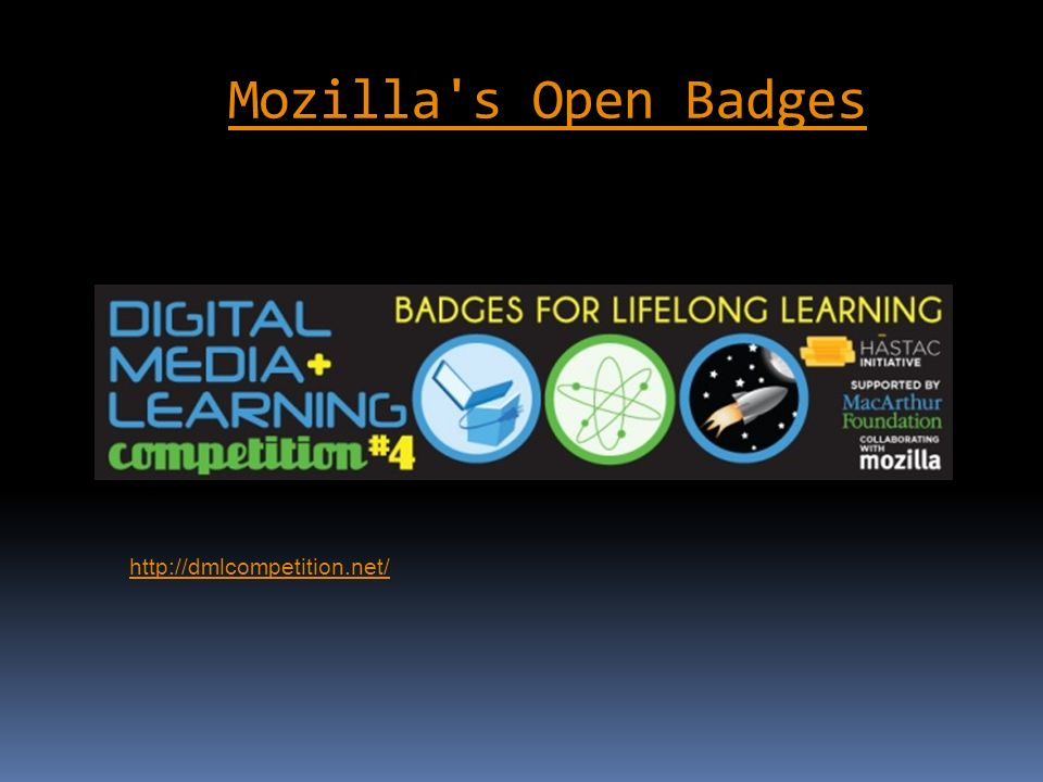Mozilla's Open Badges http://dmlcompetition.net/