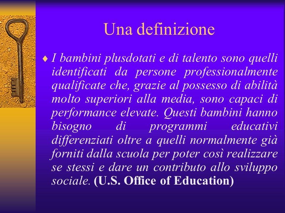 Una definizione I bambini plusdotati e di talento sono quelli identificati da persone professionalmente qualificate che, grazie al possesso di abilità
