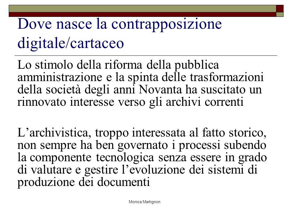 Monica Martignon Dove nasce la contrapposizione digitale/cartaceo Lo stimolo della riforma della pubblica amministrazione e la spinta delle trasformaz