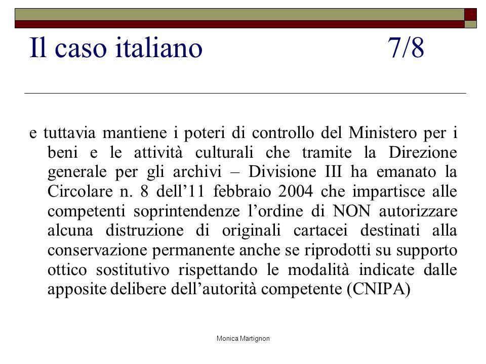 Monica Martignon Il caso italiano7/8 e tuttavia mantiene i poteri di controllo del Ministero per i beni e le attività culturali che tramite la Direzio