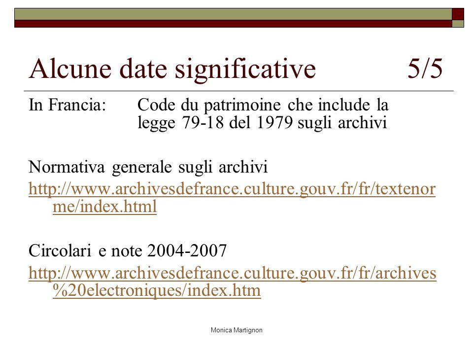 Monica Martignon Alcune date significative 5/5 In Francia: Code du patrimoine che include la legge 79-18 del 1979 sugli archivi Normativa generale sug