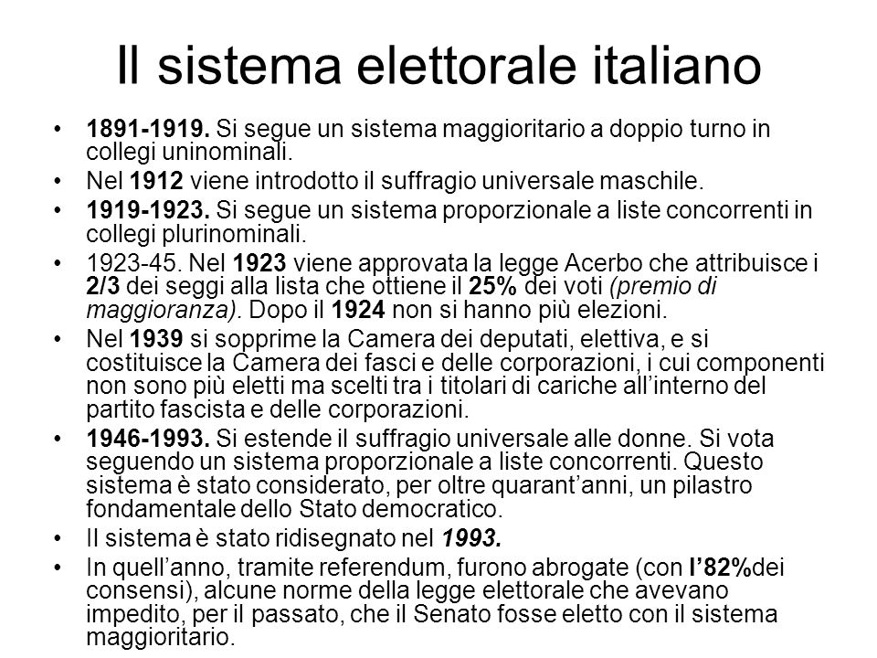 Il sistema elettorale italiano 1891-1919. Si segue un sistema maggioritario a doppio turno in collegi uninominali. Nel 1912 viene introdotto il suffra