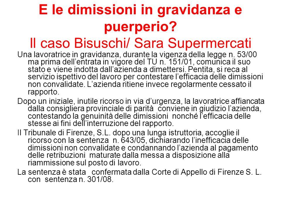 E le dimissioni in gravidanza e puerperio? Il caso Bisuschi/ Sara Supermercati Una lavoratrice in gravidanza, durante la vigenza della legge n. 53/00