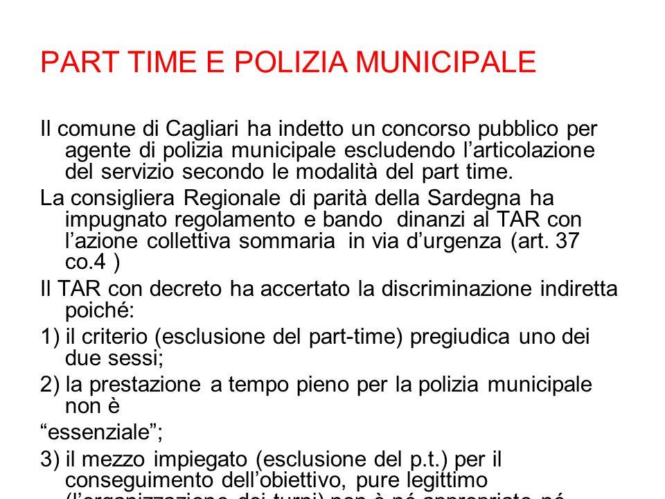 PART TIME E POLIZIA MUNICIPALE Il comune di Cagliari ha indetto un concorso pubblico per agente di polizia municipale escludendo larticolazione del se