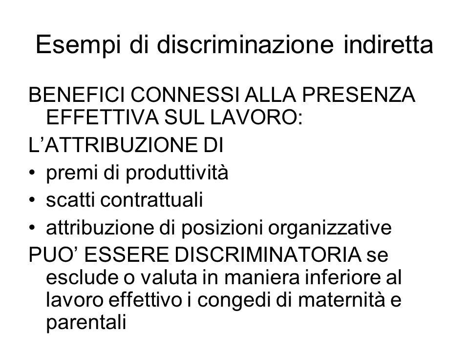 Esempi di discriminazione indiretta BENEFICI CONNESSI ALLA PRESENZA EFFETTIVA SUL LAVORO: LATTRIBUZIONE DI premi di produttività scatti contrattuali a