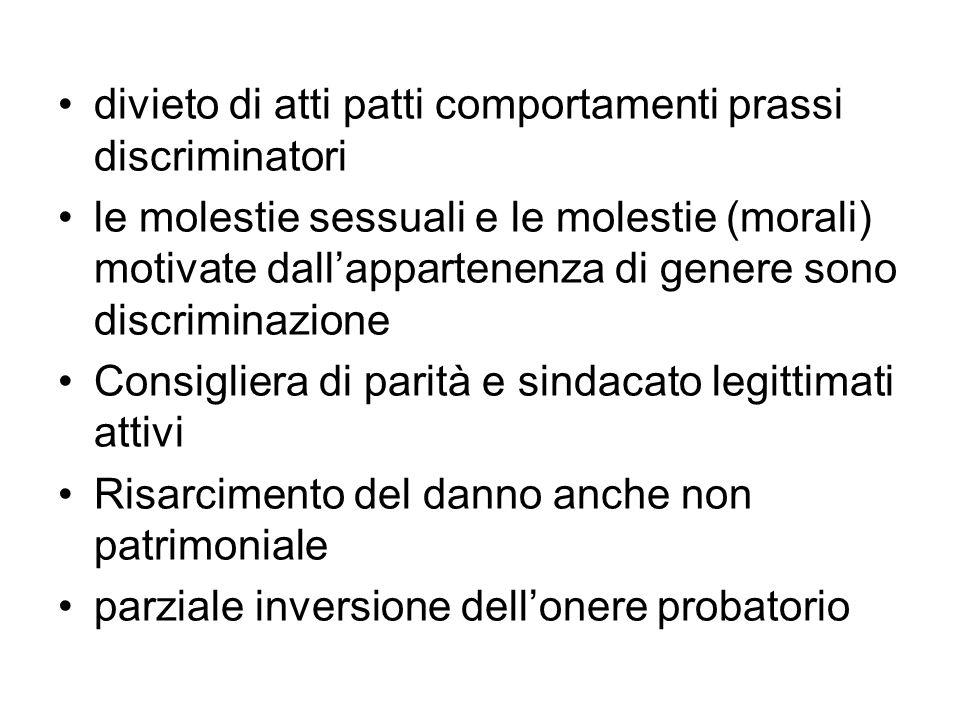 divieto di atti patti comportamenti prassi discriminatori le molestie sessuali e le molestie (morali) motivate dallappartenenza di genere sono discrim