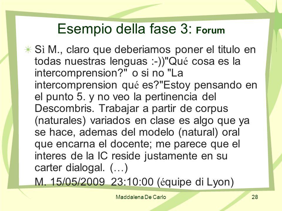 Maddalena De Carlo28 Esempio della fase 3: Forum S ì M., claro que deberiamos poner el titulo en todas nuestras lenguas :-))