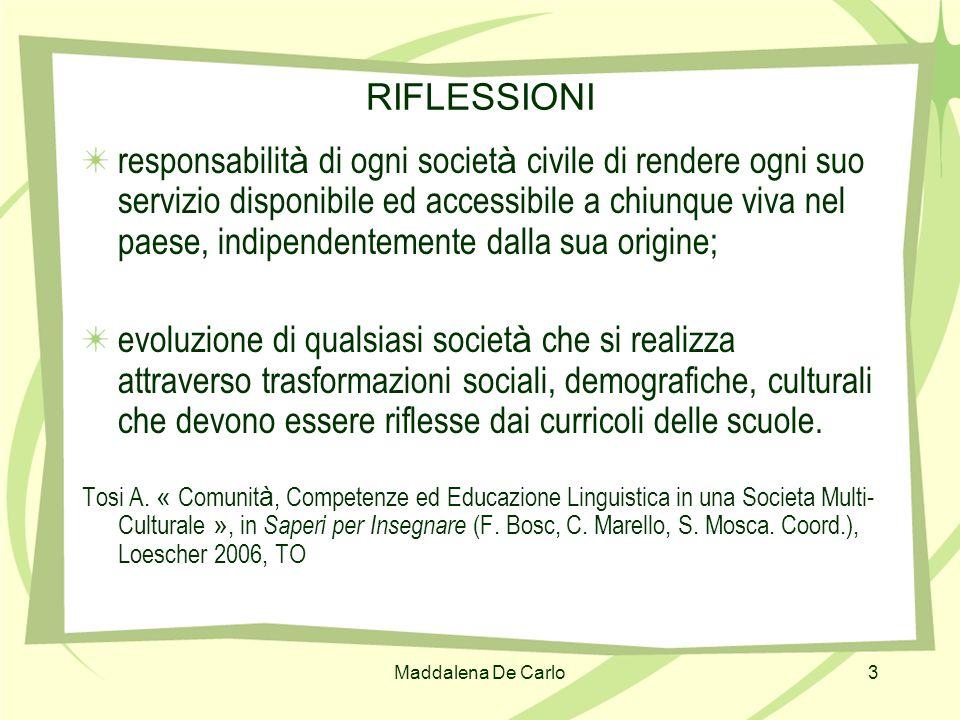 Maddalena De Carlo3 RIFLESSIONI responsabilit à di ogni societ à civile di rendere ogni suo servizio disponibile ed accessibile a chiunque viva nel pa