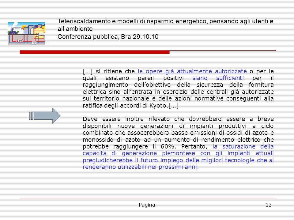 Pagina13 […] si ritiene che le opere già attualmente autorizzate o per le quali esistano pareri positivi siano sufficienti per il raggiungimento dello