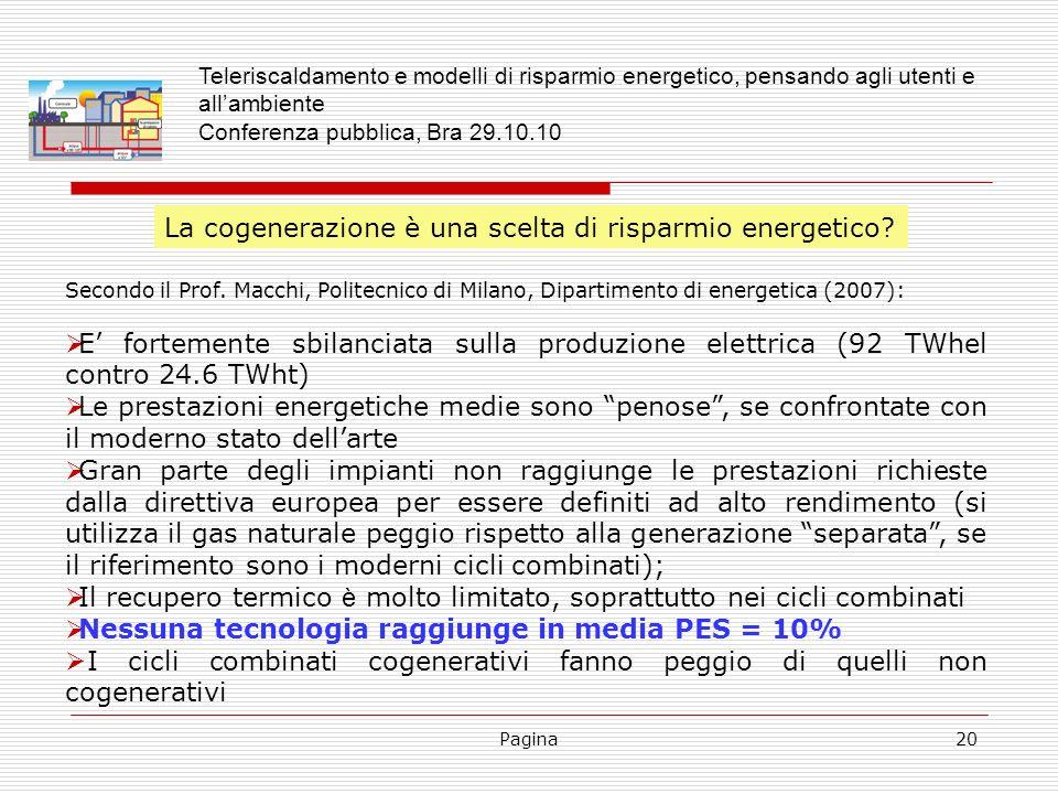 Pagina20 Secondo il Prof. Macchi, Politecnico di Milano, Dipartimento di energetica (2007): E fortemente sbilanciata sulla produzione elettrica (92 TW