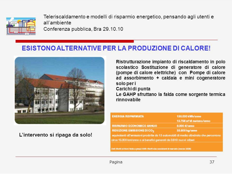 Pagina37 ESISTONO ALTERNATIVE PER LA PRODUZIONE DI CALORE! Ristrutturazione impianto di riscaldamento in polo scolastico Sostituzione di generatore di