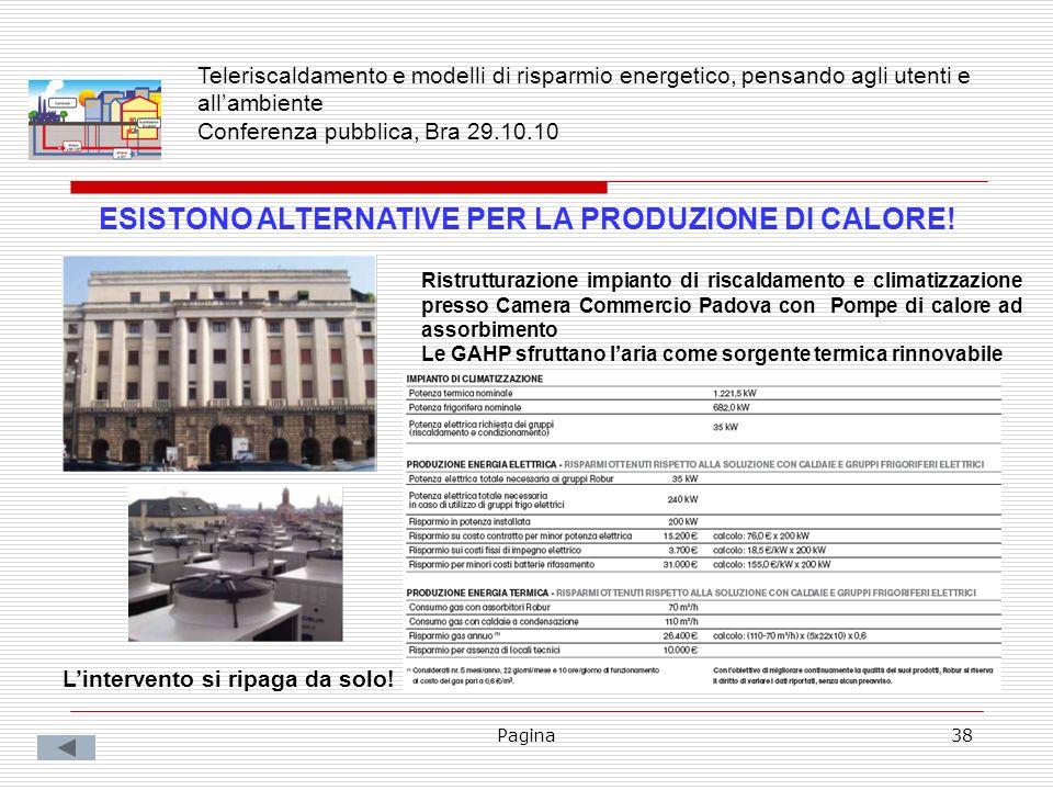 Pagina38 ESISTONO ALTERNATIVE PER LA PRODUZIONE DI CALORE! Ristrutturazione impianto di riscaldamento e climatizzazione presso Camera Commercio Padova