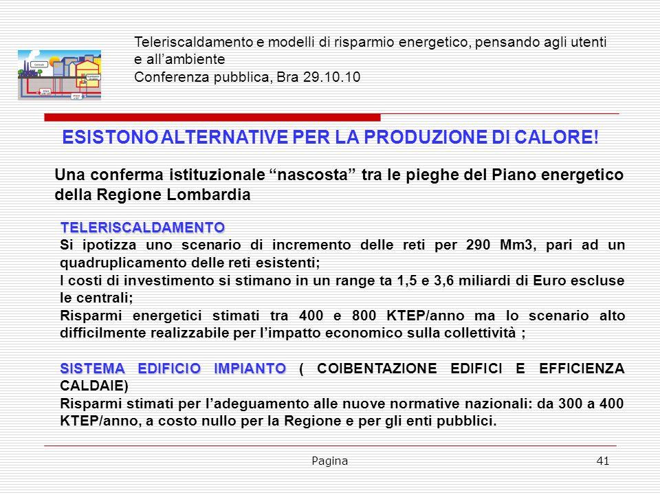 Pagina41 ESISTONO ALTERNATIVE PER LA PRODUZIONE DI CALORE! Una conferma istituzionale nascosta tra le pieghe del Piano energetico della Regione Lombar