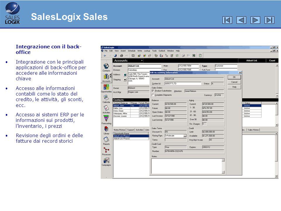 Integrazione con il back- office Integrazione con le principali applicazioni di back-office per accedere alle informazioni chiave Accesso alle informa
