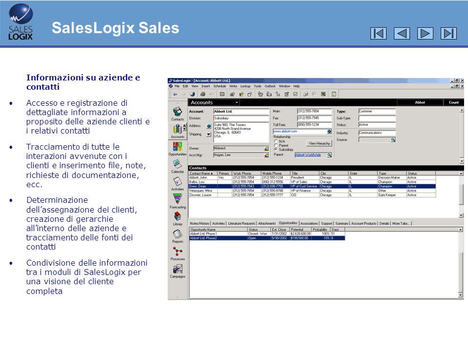 Informazioni su aziende e contatti Accesso e registrazione di dettagliate informazioni a proposito delle aziende clienti e i relativi contatti Traccia