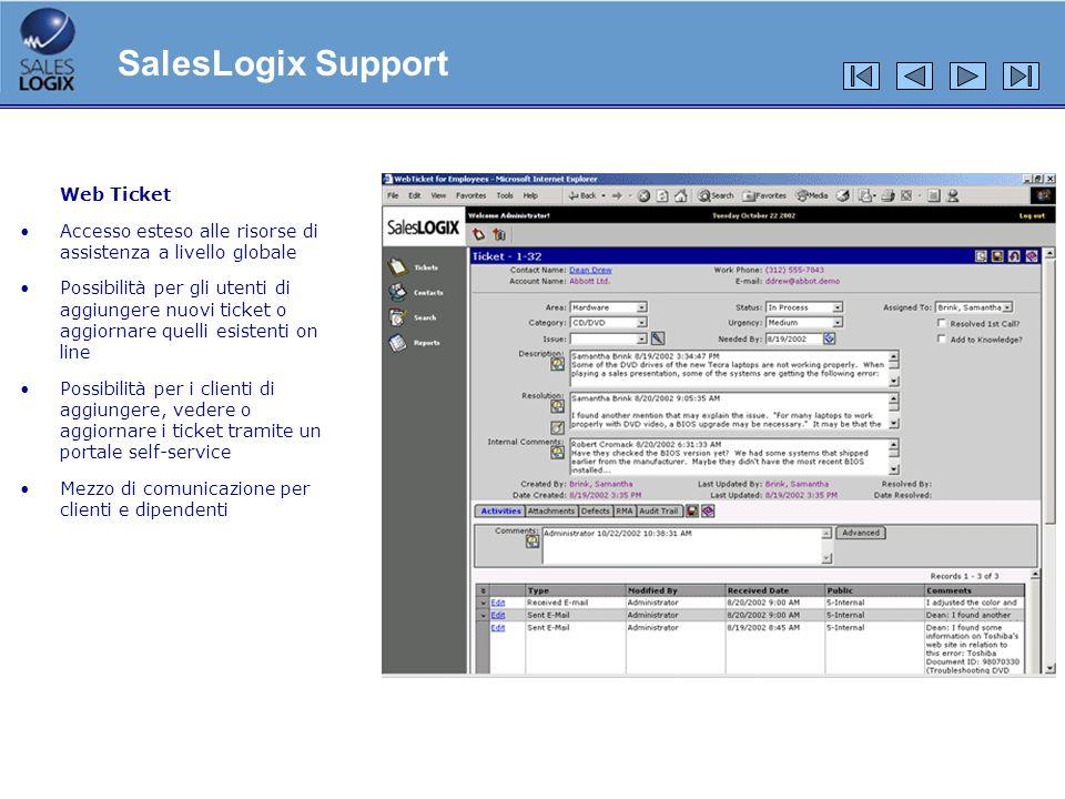 Web Ticket Accesso esteso alle risorse di assistenza a livello globale Possibilità per gli utenti di aggiungere nuovi ticket o aggiornare quelli esist