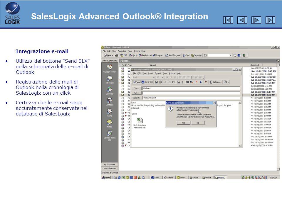 Integrazione e-mail Utilizzo del bottone Send SLX nella schermata delle e-mail di Outlook Registrazione delle mail di Outlook nella cronologia di Sale