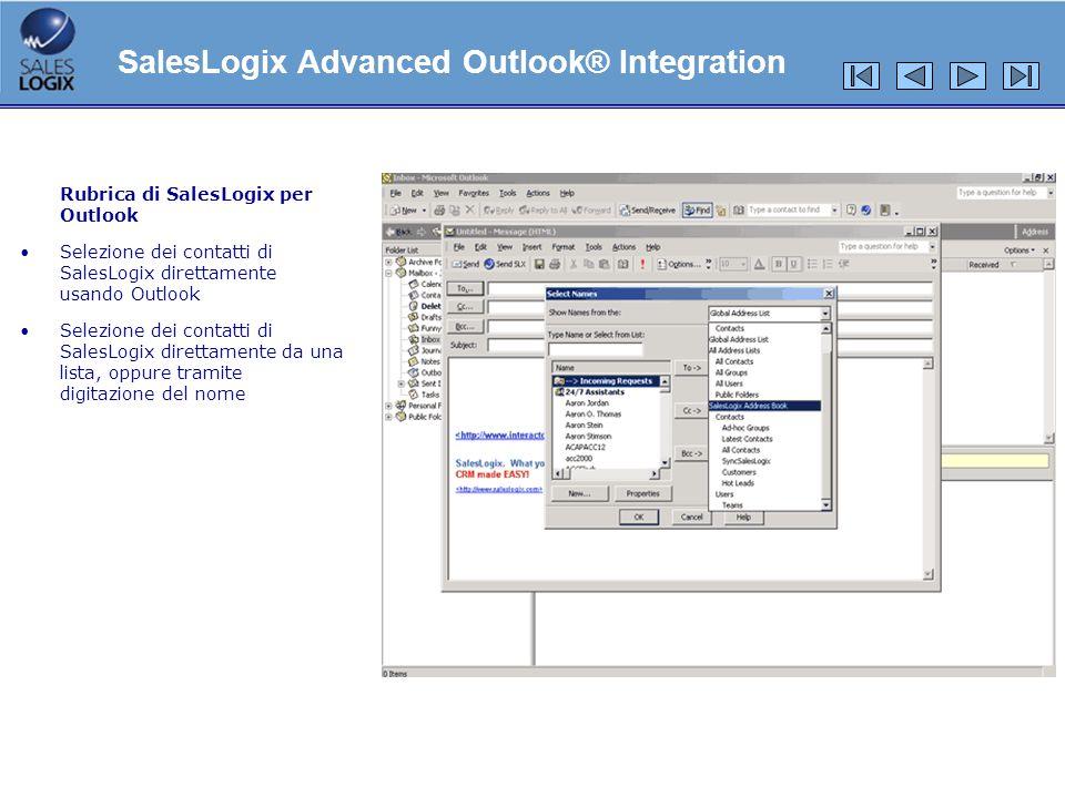 Rubrica di SalesLogix per Outlook Selezione dei contatti di SalesLogix direttamente usando Outlook Selezione dei contatti di SalesLogix direttamente d