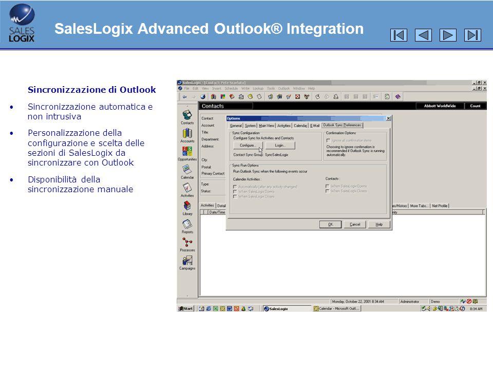 Sincronizzazione di Outlook Sincronizzazione automatica e non intrusiva Personalizzazione della configurazione e scelta delle sezioni di SalesLogix da