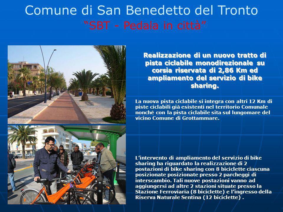 Comune di San Benedetto del Tronto SBT - Pedala in città Realizzazione di un nuovo tratto di pista ciclabile monodirezionale su corsia riservata di 2,