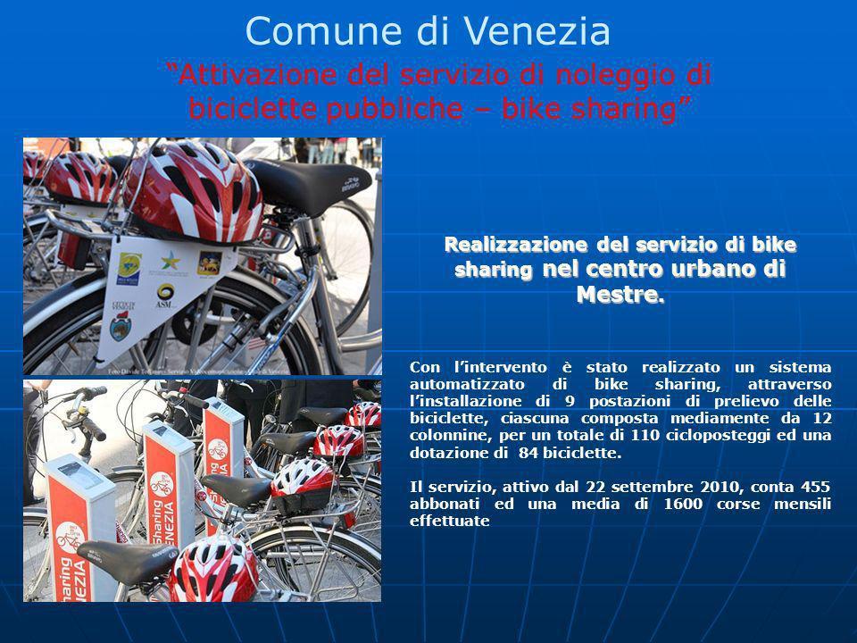 Comune di Venezia Attivazione del servizio di noleggio di biciclette pubbliche – bike sharing Realizzazione del servizio di bike sharing nel centro ur