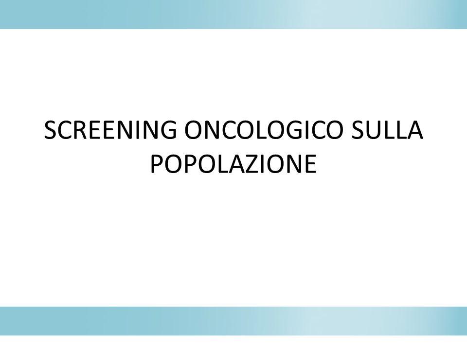 SCREENING ONCOLOGICO SULLA POPOLAZIONE