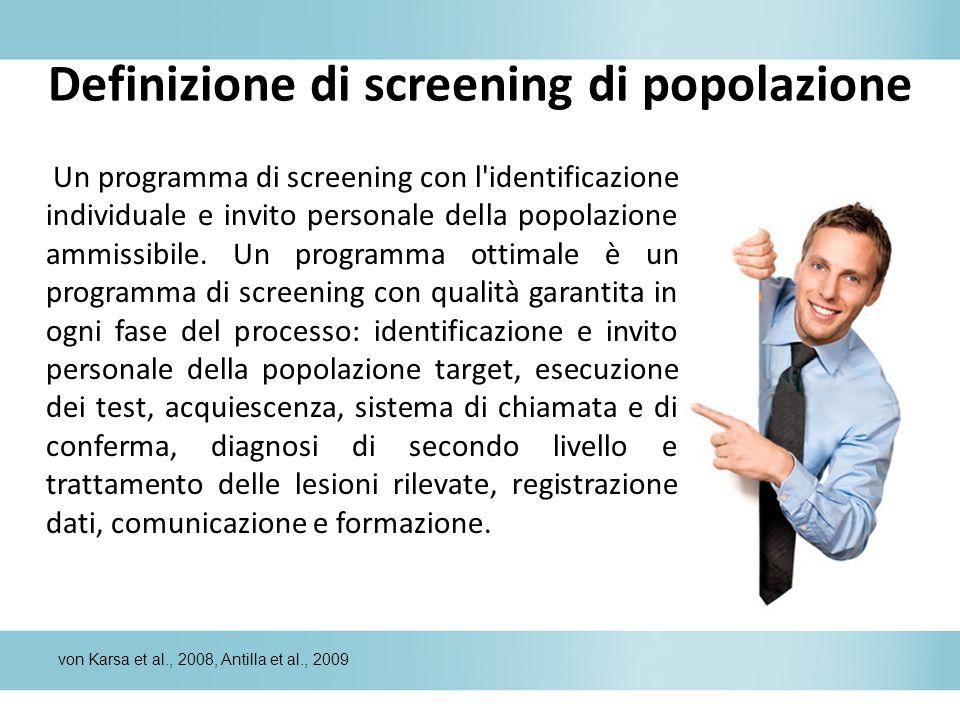Definizione di screening di popolazione Un programma di screening con l'identificazione individuale e invito personale della popolazione ammissibile.
