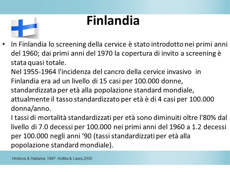 Finlandia In Finlandia lo screening della cervice è stato introdotto nei primi anni del 1960; dai primi anni del 1970 la copertura di invito a screeni