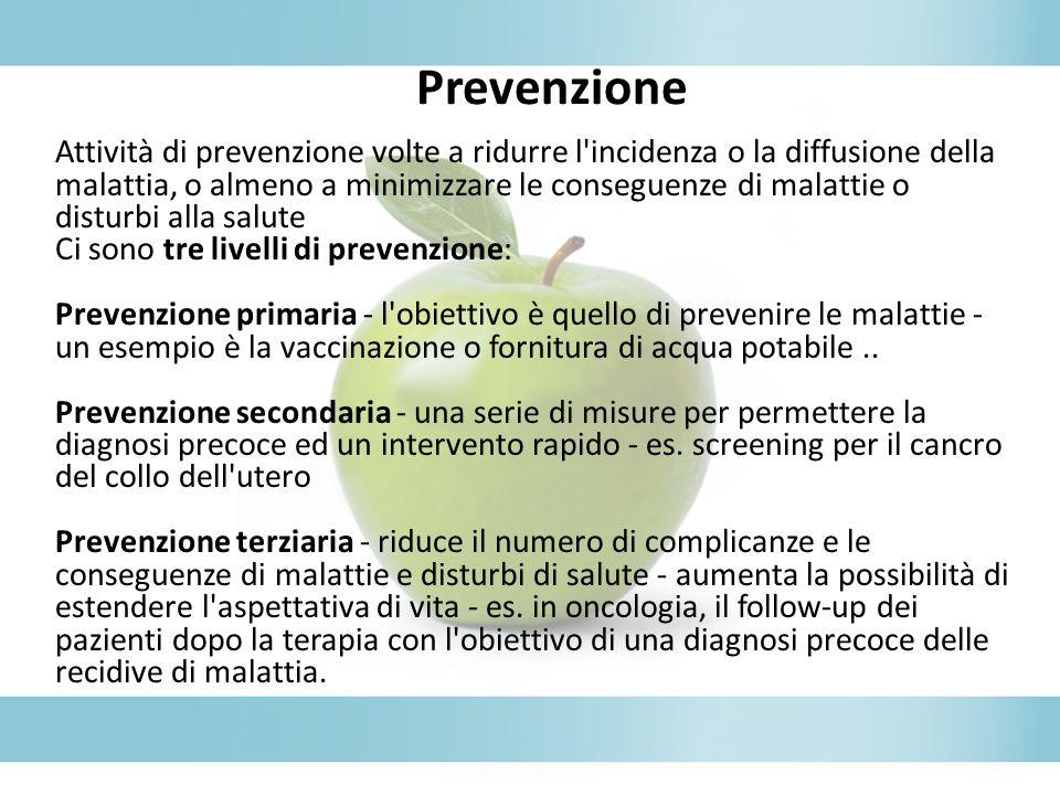 Attività di prevenzione volte a ridurre l'incidenza o la diffusione della malattia, o almeno a minimizzare le conseguenze di malattie o disturbi alla