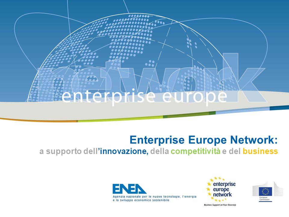 The Enterprise Europe Network: Enterprise Europe Network: a supporto dellinnovazione, della competitività e del business