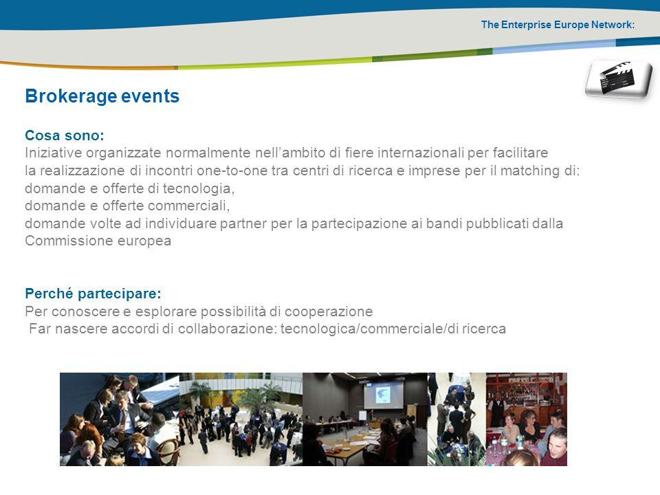 The Enterprise Europe Network: Cosa sono: Iniziative organizzate normalmente nellambito di fiere internazionali per facilitare la realizzazione di inc