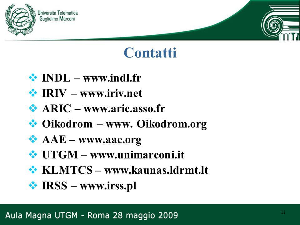 11 Contatti INDL – www.indl.fr IRIV – www.iriv.net ARIC – www.aric.asso.fr Oikodrom – www. Oikodrom.org AAE – www.aae.org UTGM – www.unimarconi.it KLM