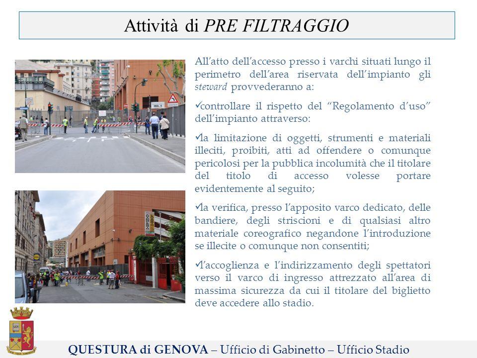 Attività di PRE FILTRAGGIO Allatto dellaccesso presso i varchi situati lungo il perimetro dellarea riservata dellimpianto gli steward provvederanno a:
