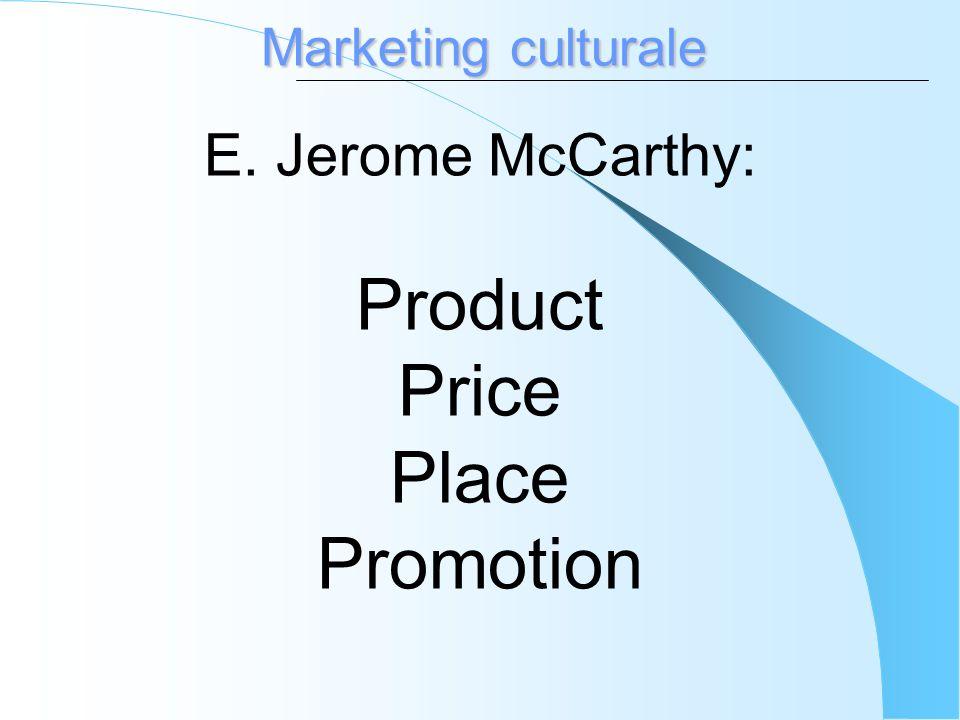 Marketing culturale Il Modello delle 4 P di Philip Kotler (Jerome McCarthy)