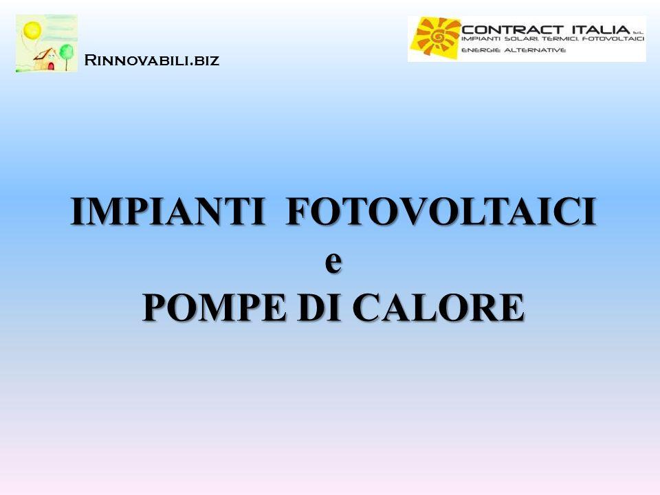 IMPIANTI FOTOVOLTAICI e POMPE DI CALORE Rinnovabili.biz
