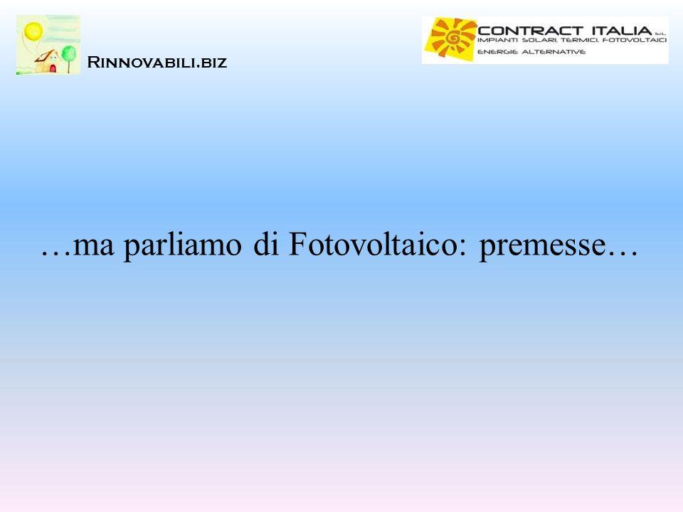 …ma parliamo di Fotovoltaico: premesse… Rinnovabili.biz